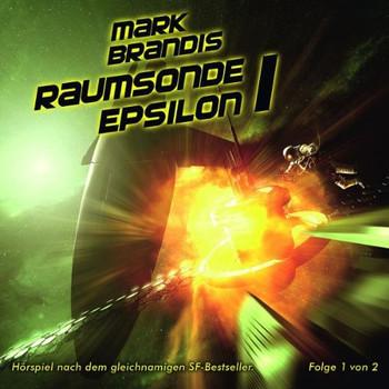 Mark Brandis - 09: Raumsonde Epsilon (Teil 1 Von 2)