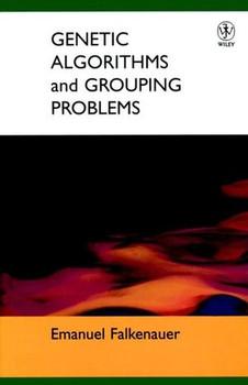 Genetic Algorithms and Grouping Problems - Emanuel Falkenauer [Gebundene Ausgabe]