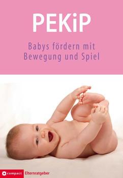 PEKIP: Babys fördern mit Bewegung und Spiel - Birgit Brauburger