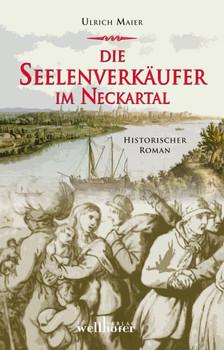 Die Seelenverkäufer im Neckartal - Maier, Ulrich