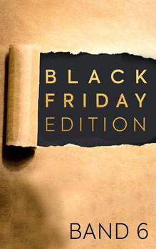 Black Friday Edition Band 6 [Taschenbuch]