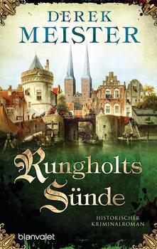 Rungholts Sünde. Historischer Kriminalroman - Derek Meister  [Taschenbuch]