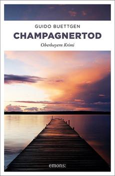 Champagnertod. Oberbayern Krimi - Guido Buettgen  [Taschenbuch]