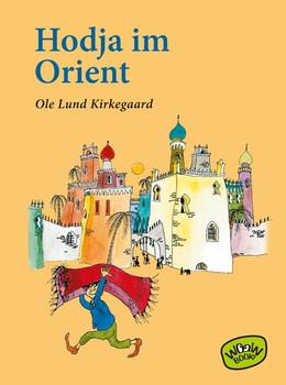 Hodja im Orient - Ole Lund Kirkegaard  [Gebundene Ausgabe]