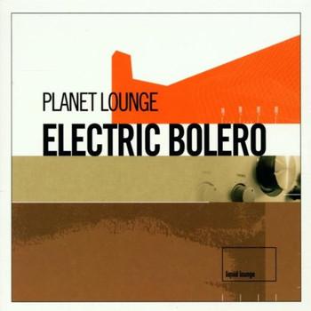 Planet Lounge - Electric Bolero