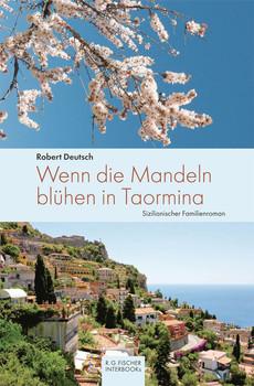 Wenn die Mandeln blühen in Taormina: Sizilianischer Familienroman - Deutsch, Robert