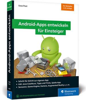 Android-Apps entwickeln für Einsteiger. Schritt für Schritt zur eigenen App. Aktuell zu Android Studio 4 - Uwe Post  [Taschenbuch]