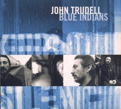 John Trudell - Blue Indians