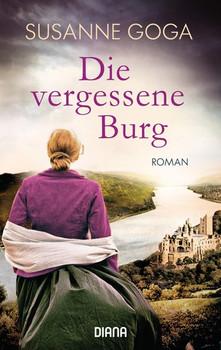 Die vergessene Burg. Roman - Susanne Goga  [Taschenbuch]