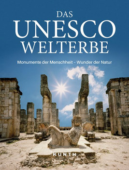 Das UNESCO Welterbe. Monumente der Menschheit – Wunder der Natur [Taschenbuch]