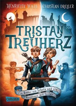 Tristan Treuherz - Ein Ritter, ein Schatz und ein Abenteuer mit Isolde - Christian Dreller  [Gebundene Ausgabe]