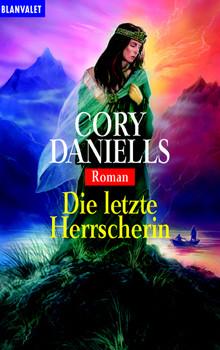 Die letzte Herrscherin - Cory Daniells