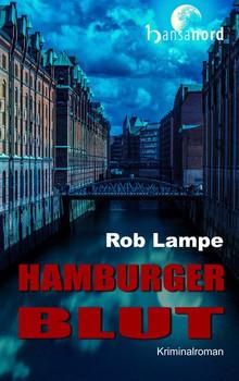 Hamburger Blut - Rob Lampe  [Gebundene Ausgabe]