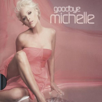 Michelle - Goodbye Michelle (Ltd.Pur Edt.)