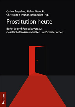 Prostitution heute. Befunde und Perspektiven aus Gesellschaftswissenschaften und Sozialer Arbeit [Taschenbuch]