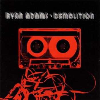 Ryan Adams - Demolition (Ltd.)