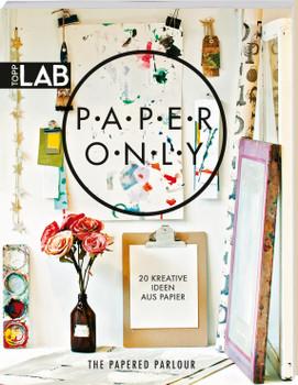Paper only: 20 kreative Ideen aus Papier
