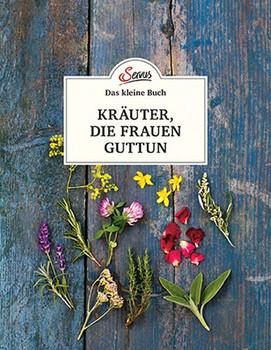 Das kleine Buch: Kräuter, die Frauen guttun - Michaela Schnetzer  [Gebundene Ausgabe]