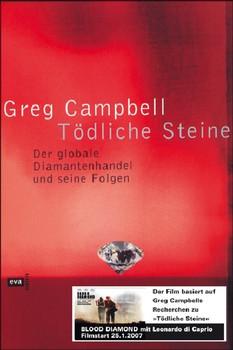 Tödliche Steine. Der globale Diamantenhandel und seine Folgen - Greg Campbell