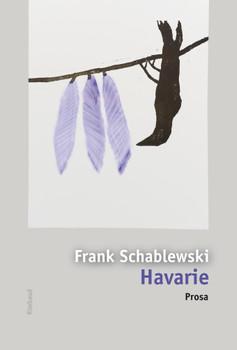 Havarie: Prosa - Schablewski, Frank
