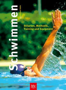 Schwimmen. (BLV Sport praktisch) - Michael Hahn