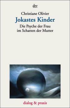 Jokastes Kinder. Die Psyche der Frau im Schatten der Mutter. - Christiane Olivier