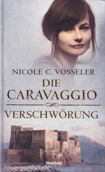 Die Caravaggio Verschwörung - Nicole C. Vosseler [Gebundene Ausgabe, Weltbild]