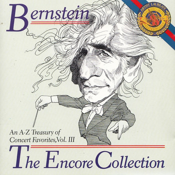 New York Philharmonic - Leonard Bernstein: The Encore Collection - An A-Z Treasury of Concert Favourites, Vol. III
