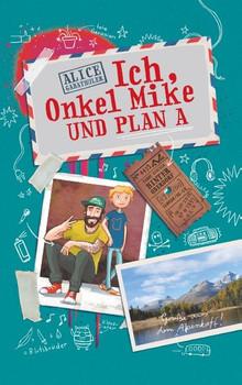 Ich, Onkel Mike und Plan A - Alice Gabathuler  [Taschenbuch]