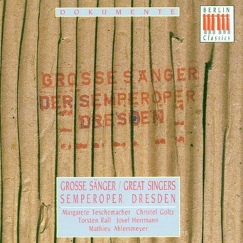Goltz - Große Sänger der Semper-Oper Dresden