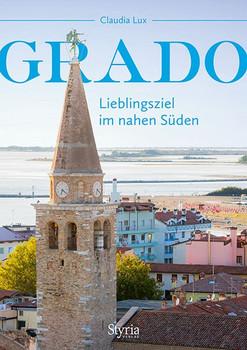 Grado. Lieblingsziel im nahen Süden - Claudia Lux  [Taschenbuch]