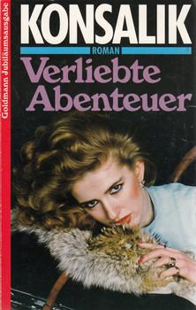 Verliebte Abenteuer - Heinz G. Konsalik [Taschenbuch, Jubiläumsausgabe]