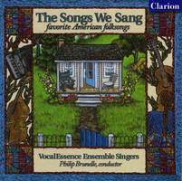 VocalEssence Ensemble Singers/Brunelle,Philip - The Songs We Sang/Favorite American Folksongs
