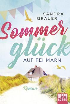 Sommerglück auf Fehmarn. Roman - Sandra Grauer  [Taschenbuch]