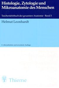 Histologie, Zytologie und Mikroanatomie des Menschen - Helmut Leonhardt