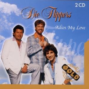 die Flippers - Adios My Love