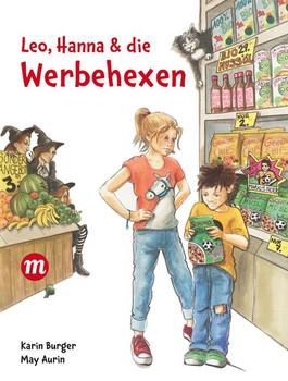 Leo, Hanna & die Werbehexen - Karin Burger  [Gebundene Ausgabe]