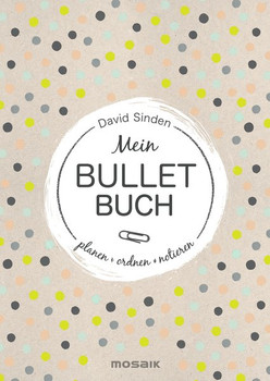 Mein Bullet Buch. Planen, ordnen, notieren - David Sinden  [Taschenbuch]