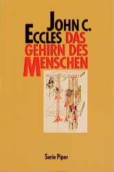 Das Gehirn des Menschen. Sechs Vorlesungen für Hörer aller Fakultäten. - John C. Eccles