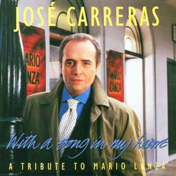Jose Carreras - With A Song In My Heart (A Tribute To Mario Lanza)