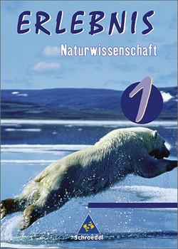 Erlebnis Naturwissenschaft: Erlebnis 1 - Naturwissenschaft / Schülerband Berlin: 5.-6. Schuljahr - Siegfried Schulz