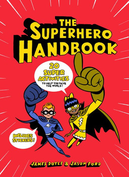 The Superhero Handbook. 20 Super Activities to Help You Save the World! - Jason Ford  [Taschenbuch]