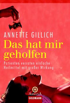 Das hat mir geholfen - Annette Gillich