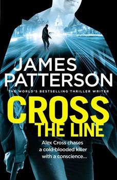 Cross the Line - James Patterson [Paperback]