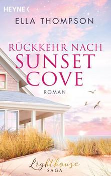 Rückkehr nach Sunset Cove. Roman - Lighthouse-Saga 1 - - Ella Thompson  [Taschenbuch]
