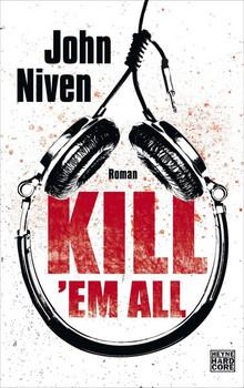 Kill 'em all. Roman - John Niven  [Gebundene Ausgabe]
