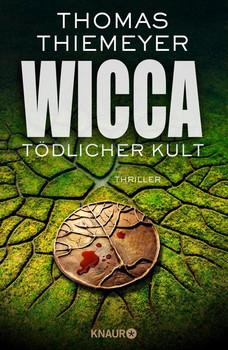 Wicca - Tödlicher Kult. Thriller - Thomas Thiemeyer  [Gebundene Ausgabe]