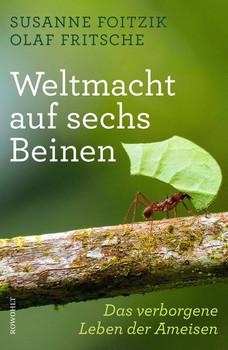 Weltmacht auf sechs Beinen. Das verborgene Leben der Ameisen - Susanne Foitzik  [Gebundene Ausgabe]