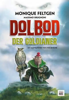 Dolbod. der Goldianer - Monique Feltgen  [Gebundene Ausgabe]