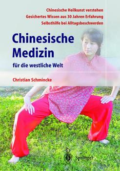 Chinesische Medizin für die westliche Welt - Christian Schmincke